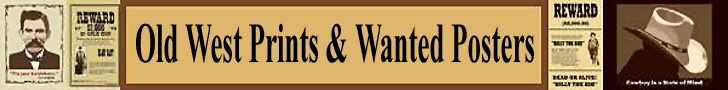 Old West Prints & Wanted Posters