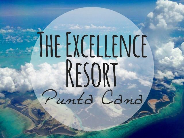 Throw Back: Honeymoon-ing at The Excellence in Punta Cana – Sincerely, Samanda