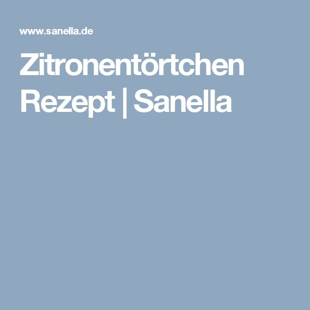Zitronentörtchen Rezept | Sanella