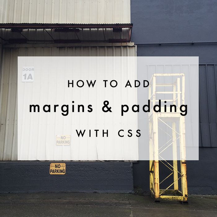 How to Add Margins & Padding with CSS