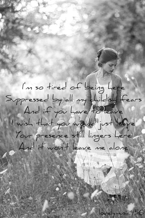 Evanescence.  It got me through and still gets me through.  My Immortal