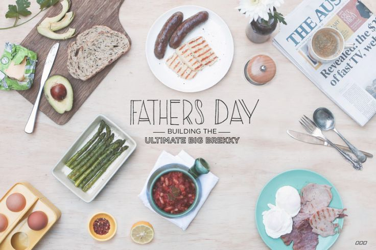 Father's Day: A step-by-step guide to building the ultimate big brekky! - Move Nourish Believe