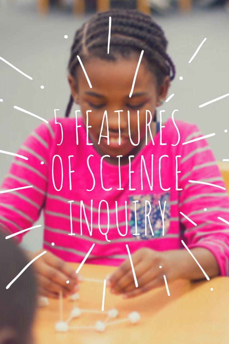 5 Features of Science Inquiry -- Edutopia #teaching #science #inquiry
