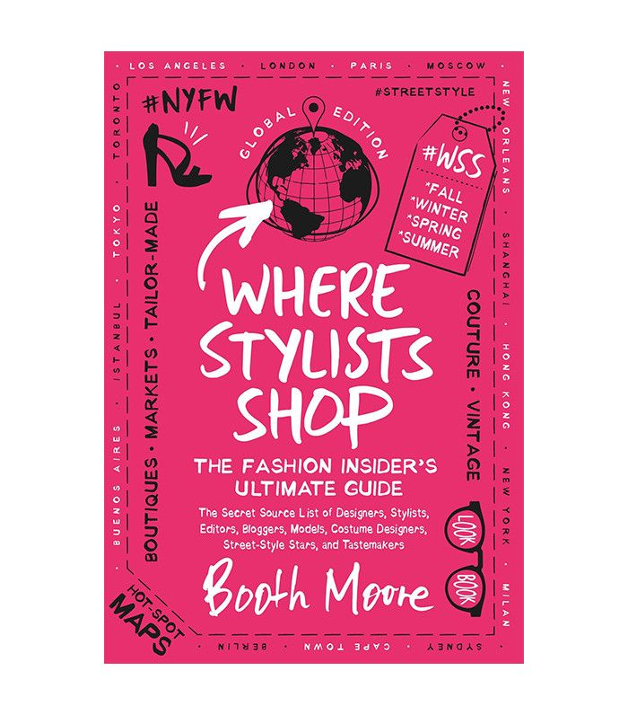 Read the shopping advice given in Booth Moore's new book, Where Stylists Shop: The Fashion Insider's Ultimate Guide.