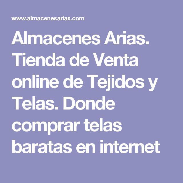 Almacenes Arias. Tienda de Venta online de Tejidos y Telas. Donde comprar telas baratas en internet