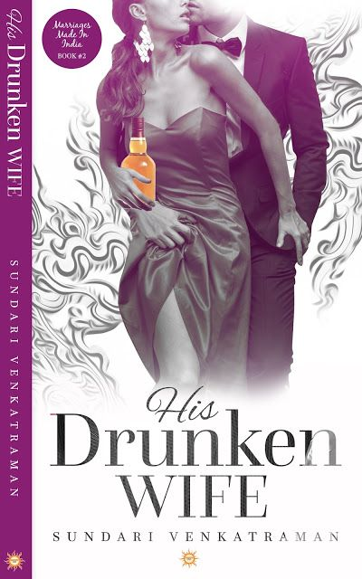 BOOK BLITZ: MARRIAGES MADE IN INDIA: BOOK#2: HIS DRUNKEN WIFE BY SUNDARI…