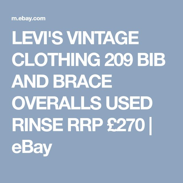 LEVI'S VINTAGE CLOTHING 209 BIB AND BRACE OVERALLS USED RINSE RRP £270 | eBay
