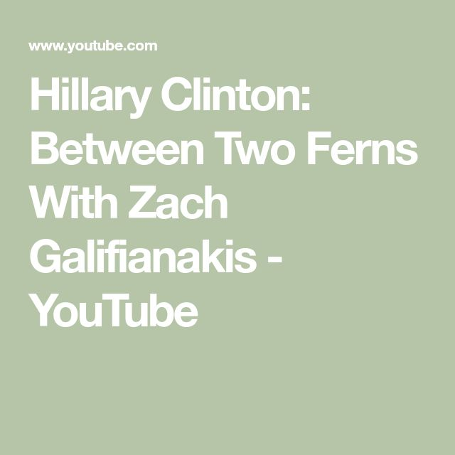 Hillary Clinton: Between Two Ferns With Zach Galifianakis - YouTube