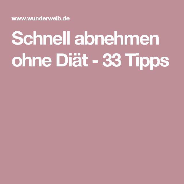Schnell abnehmen ohne Diät - 33 Tipps