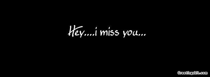 Hey I Miss You Facebook Timeline Cover