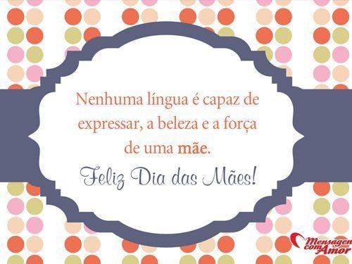 Nenhuma língua é capaz de expressar a beleza e a força de uma mãe.  Feliz Dia das Mães!  #maes #diadasmaes #felizdiadasmaes