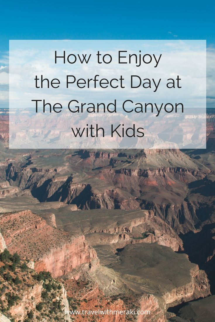 How to experience the geological wonder of the Grand Canyon with children. Tips and places to visit to help you plan your adventure to The Grand Canyon.