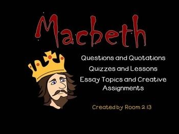 the best macbeth test ideas macbeth plot  macbeth notes questions tests essays and assignments