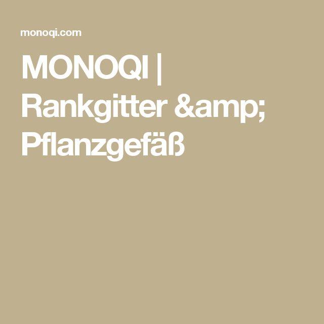 MONOQI   Rankgitter & Pflanzgefäß