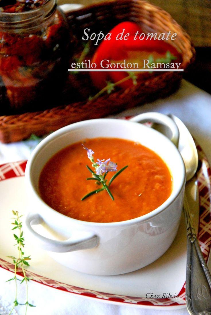 CHEZ SILVIA: Sopa de tomate estilo Gordon Ramsay