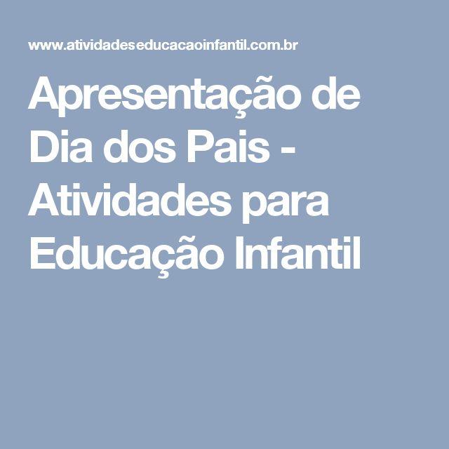 Apresentação de Dia dos Pais - Atividades para Educação Infantil