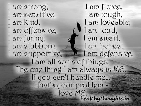 Self Motivating Quotes-I am Me and I Love Me | Food for ... I Am Me Quotes