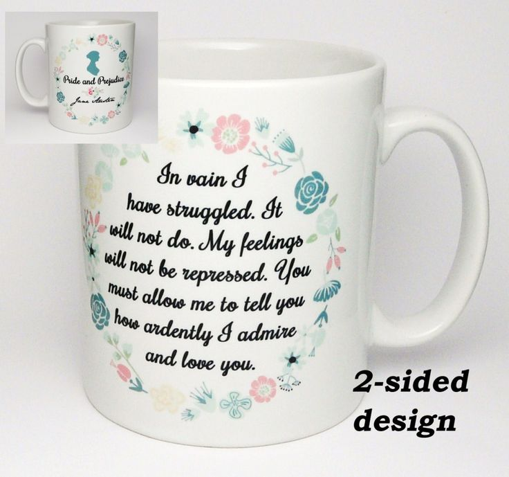 Jane Austen Mug, Pride and Prejudice Mug, Mr Darcy's Proposal, In Vain I have Struggled... Quote Mug, Floral Mug, Romantic, Statement Mug - 2-sided designTaking inspiration from Jane Austen's novel Pride and Prejudice which was first published in 1813. As the book's name suggests, this tale deals with issues in the 19th Century of social standing, morality, marriage and love through the main characters;- intelligent, spirited and quick witted Elizabeth Bennet and of course the dashing Mr ...