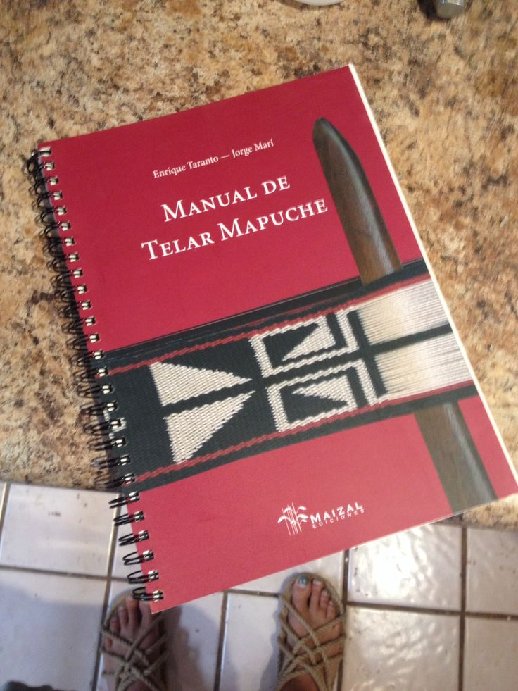 Manual De Telar Mapuche by Enrique Taranto, Jorge Mari