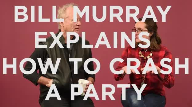 Watch him share his wisdom in the clip below. | Bill Murray Shares His Excellent Advice For Crashing A Party