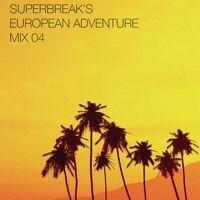 Superbreak's European Adventure Mix by Superbreak on SoundCloud