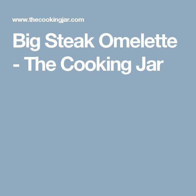 Big Steak Omelette - The Cooking Jar