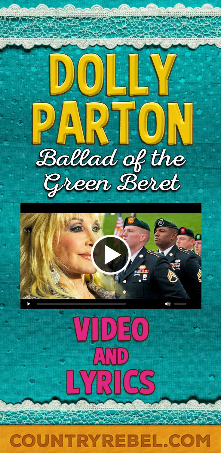 Dolly Parton - Ballad of The Green Beret Lyrics and Youtube Country Music Video http://countryrebel.com/blogs/videos/18723087-dolly-parton-ballad-of-the-green-beret-video