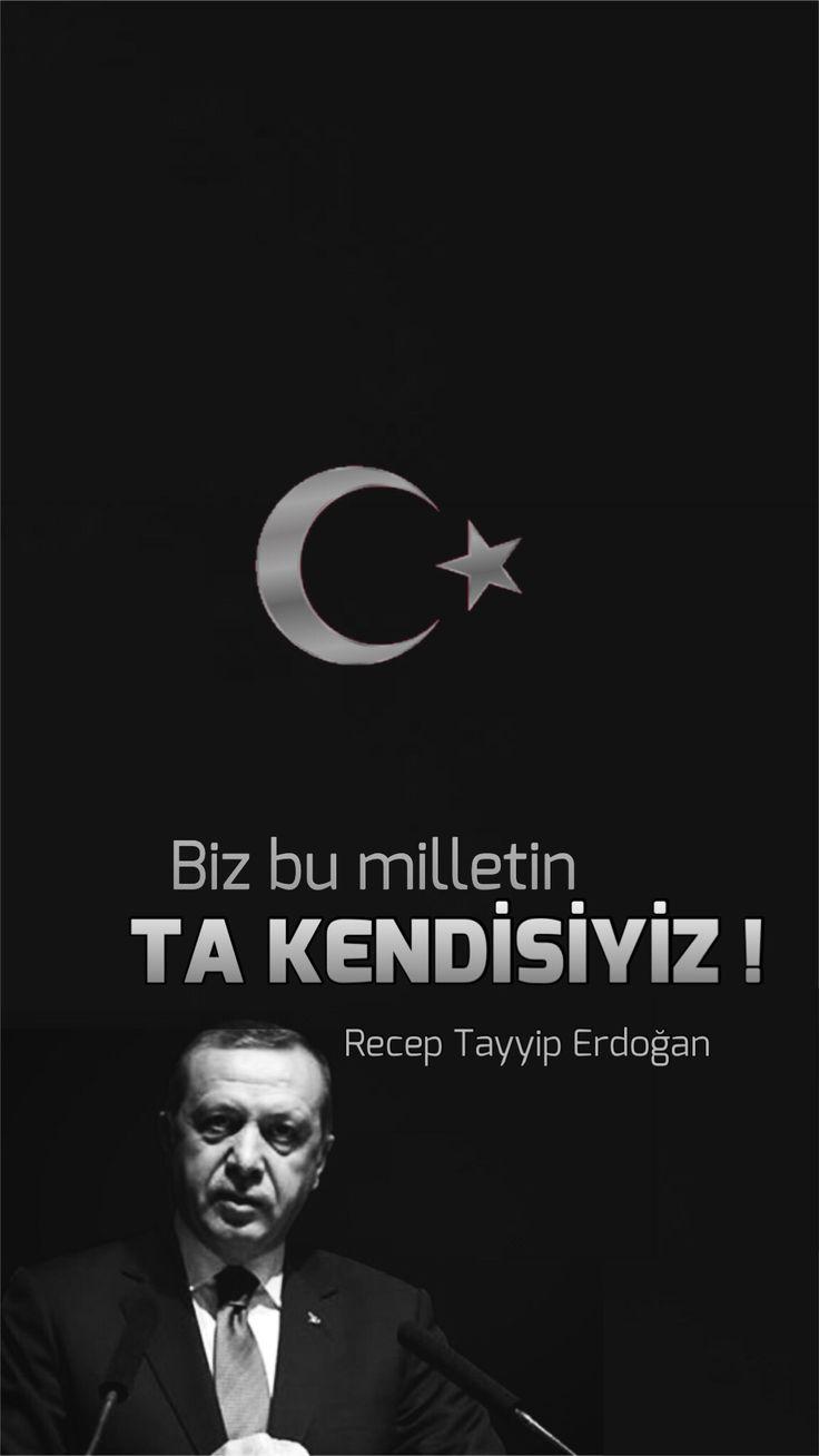 """Biz bu milletin ta kendisiyiz."" Recep Tayyip Erdoğan"