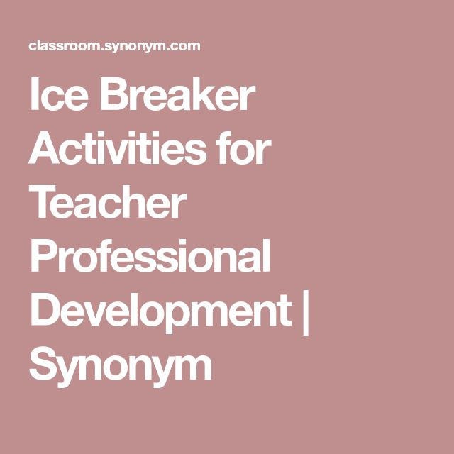 Ice Breaker Activities for Teacher Professional Development | Synonym