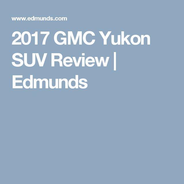 2017 GMC Yukon SUV Review | Edmunds