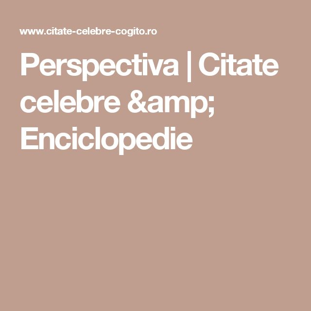 Perspectiva | Citate celebre & Enciclopedie