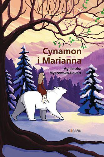 Cynamon i Marianna   Agnieszka Myszewska-Dekert   Księgarnia e-serafin.pl - Dla najmłodszych -