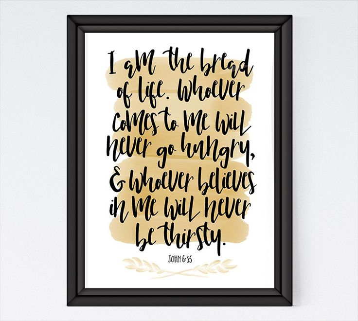 """Then Jesus declared, """"I am the bread of life. Whoever comes to me will never go hungry, and whoever believes in me will never be thirsty. John 6:35  Jesus shows that he is the true Bread; he is to the soul what bread is to the body, nourishes and supports the spiritual life. Let this scripture print be your reminder that Jesus provides us with living bread daily so that we might be brought to eternal life.   -Watercolor theme -Different size options available -Frame not included -Instant…"""