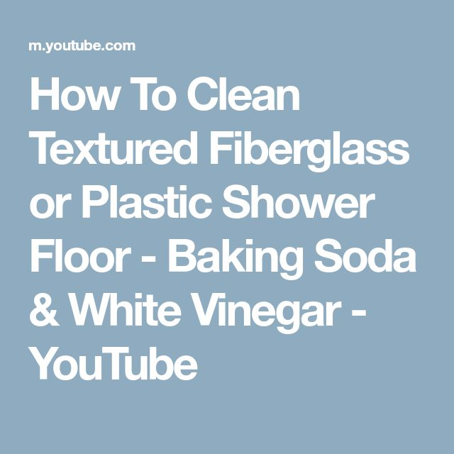 How To Clean Textured Fiberglass or Plastic Shower Floor - Baking Soda & White Vinegar - YouTube