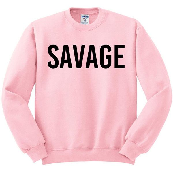 Savage Crewneck Sweater, Savage Shirt, Savage Tshirt, Needed Me,... ($18) ❤ liked on Polyvore featuring tops, sweaters, crew neck shirt, fleece sweater, collared sweaters, pink sweater and fleece tops