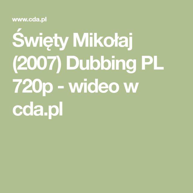 Święty Mikołaj (2007) Dubbing PL 720p - wideo w cda.pl