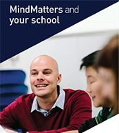 Mind Matters and your school - factsheet. Mental health and wellness teaching resources for secondary school students