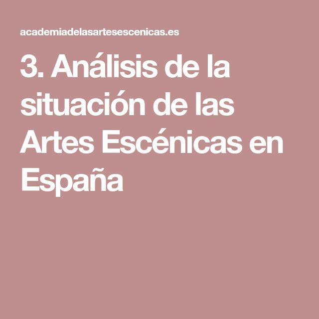 3. Análisis de la situación de las Artes Escénicas en España