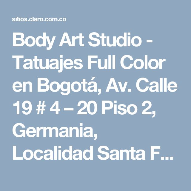 Body Art Studio - Tatuajes Full Color en Bogotá, Av. Calle 19 # 4 – 20 Piso 2, Germania, Localidad Santa Fé Zona Centro, Cundinamarca - Claro