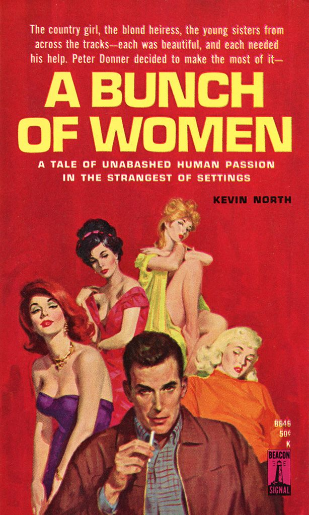 A Bunch of Women, by Kevin North Beacon Signal B646, 1963 PBO Cover art by Robert Maguire