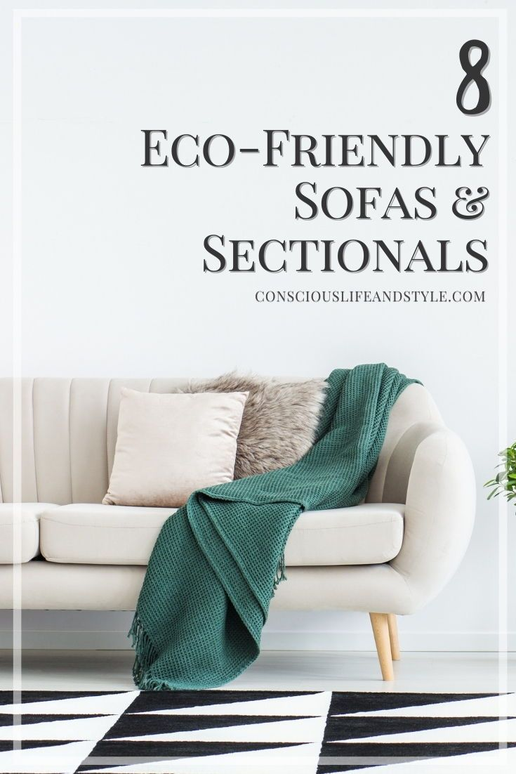 Eco Friendly Non Toxic Sofas For Truly Restful Relaxation In 2021 Sustainable Furniture Sustainable Home Eco Furniture