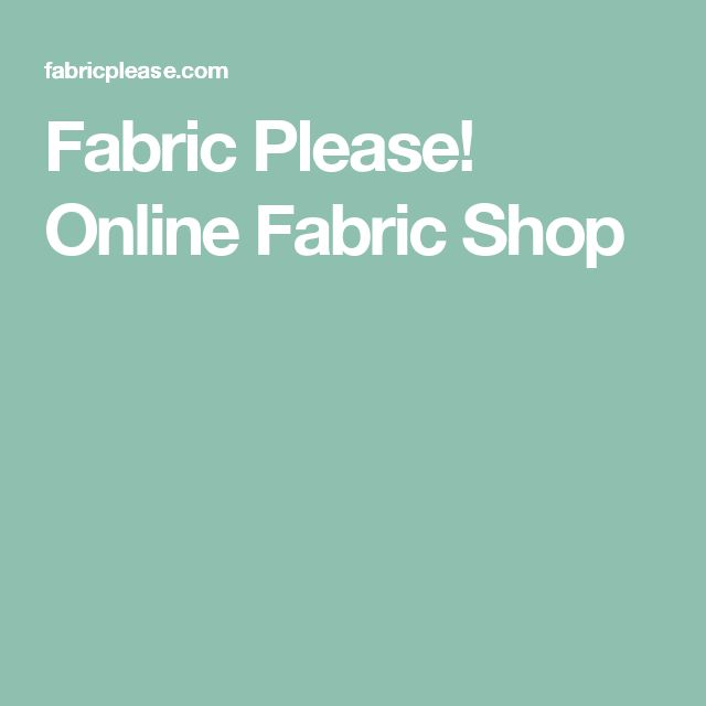 Fabric Please! Online Fabric Shop