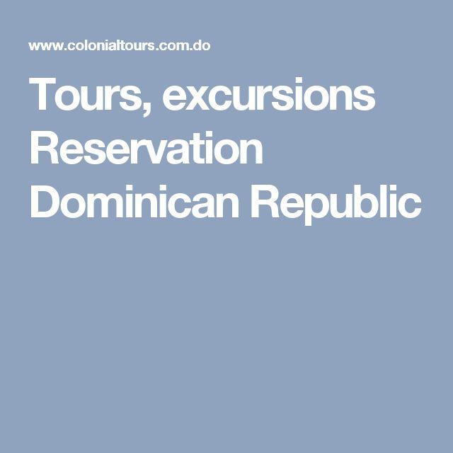 Tours, excursions Reservation Dominican Republic