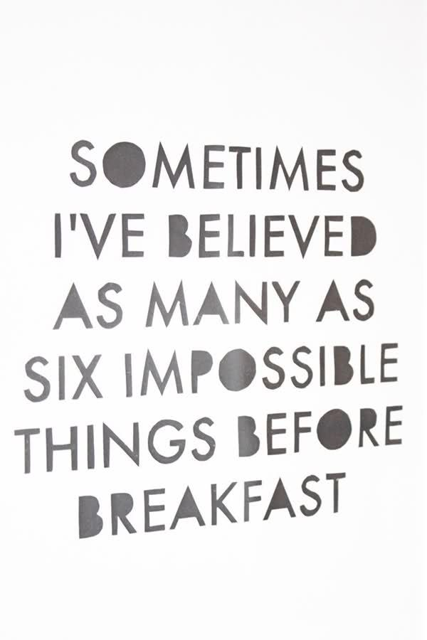 Believe Impossible Things Before Breakfast Quote: 63 Best Alice In Wonderland Room Images On Pinterest