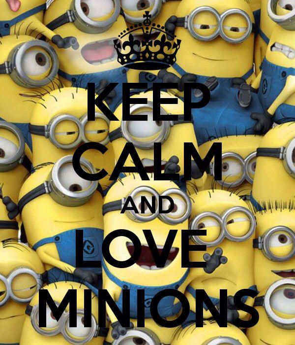 Keep calm and love Minions ♡