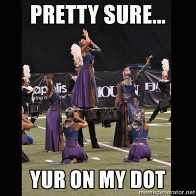 Yur On Mah Dot (Color Guard lol)