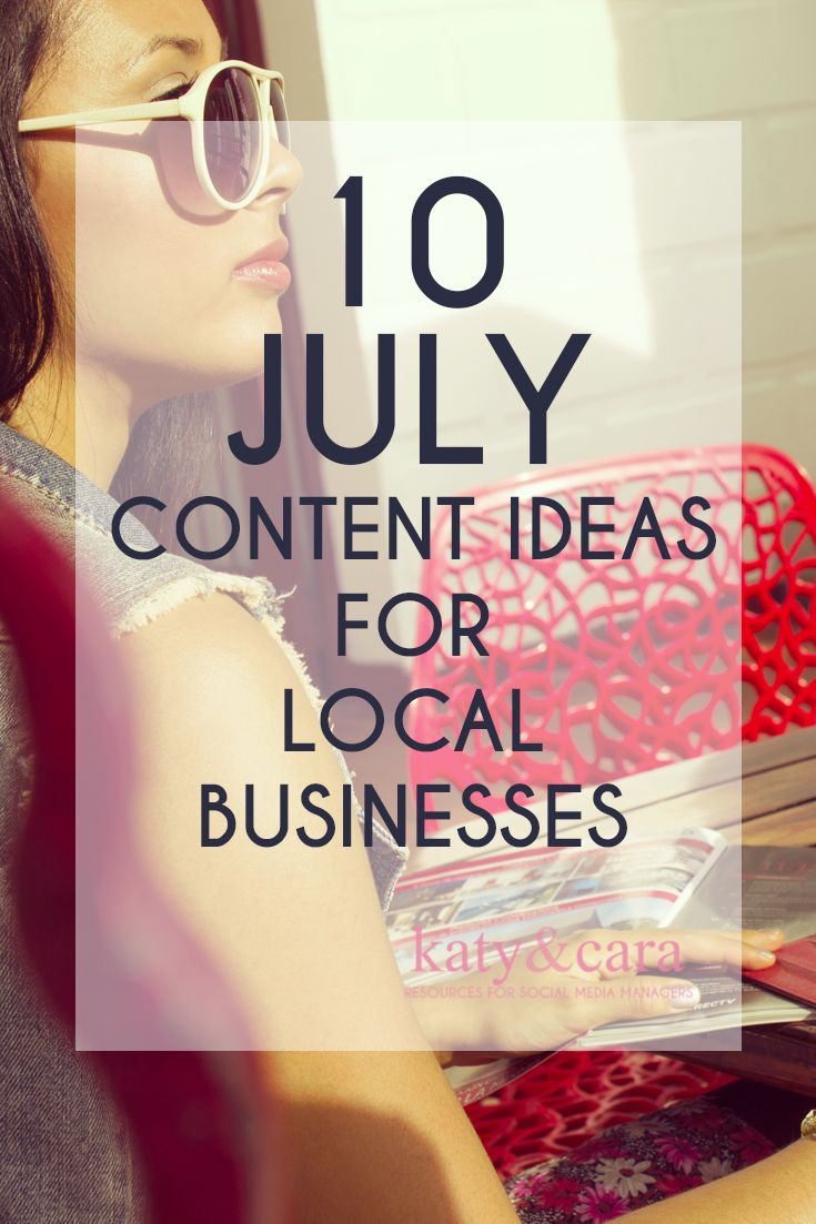 July Local Content Ideas fOR BUSINESSES