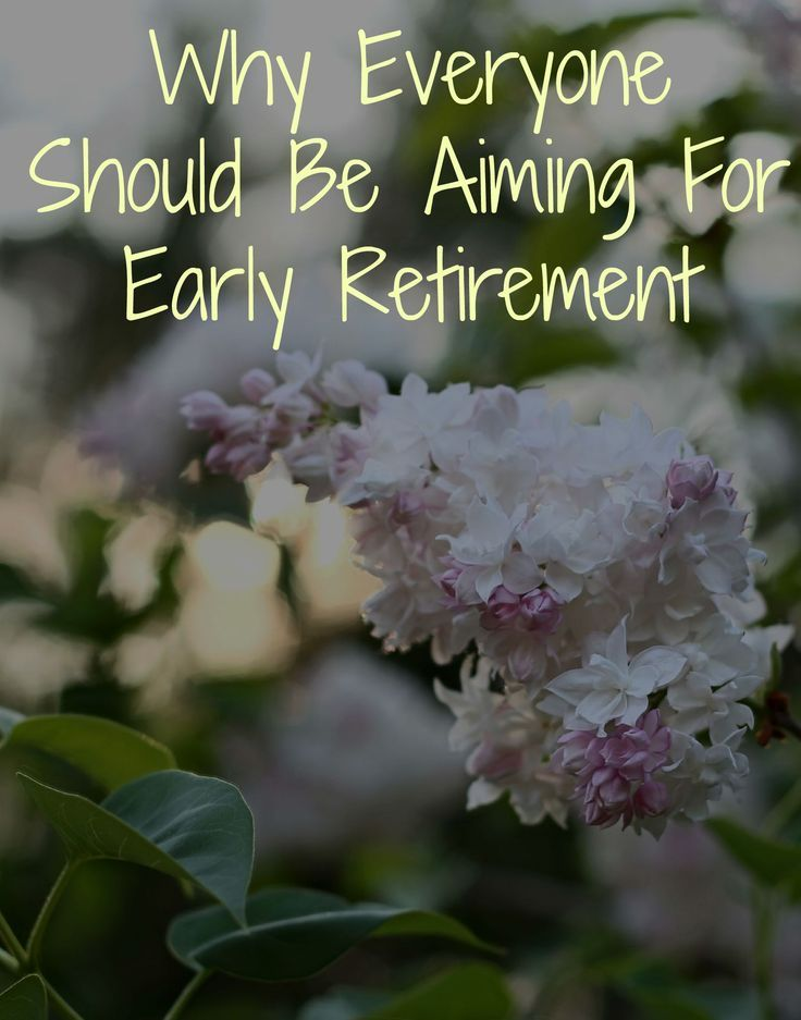 Have you started planning your early retirement? This is why everyone should be aiming for it!