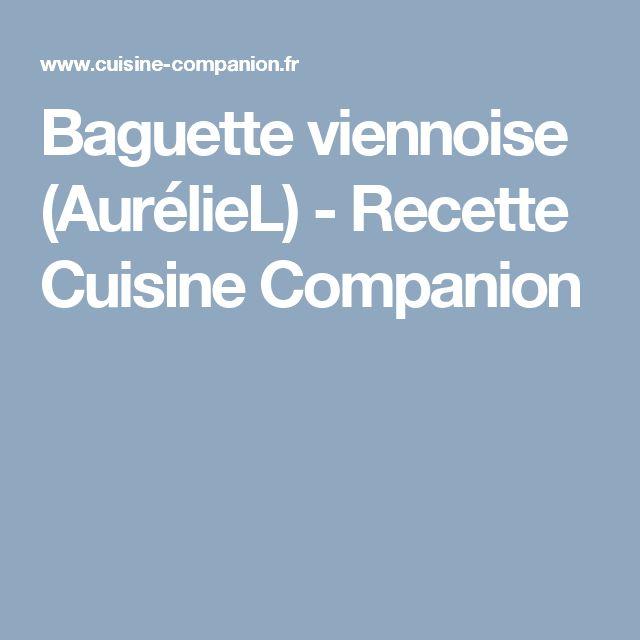 Baguette viennoise (AurélieL) - Recette Cuisine Companion