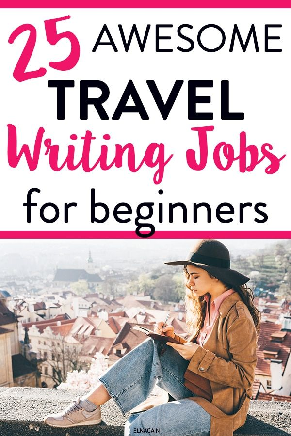 42 Travel Writing Jobs For Beginners Elna Cain Writing Jobs Travel Writing Online Writing Jobs